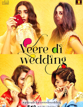 Veere Di Wedding Movie Review, Rating, Story, Cast and Crew